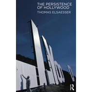 The Persistence of Hollywood: Cinephile Moments, Classical Narrative and Blockbuster Authorship (BOK)
