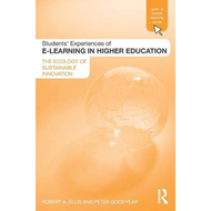 Students' Experiences of E-learning in Higher Education: The Ecology of Sustainable Innovation (BOK)