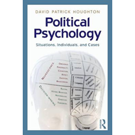 Political Psychology: Situations, Individuals, and Cases (BOK)