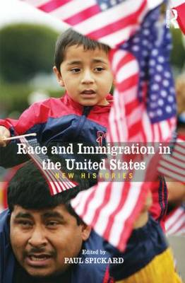 Race and Immigration in the United States: New Histories (BOK)