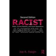 Racist America: Roots, Current Realities, and Future Reparations (BOK)