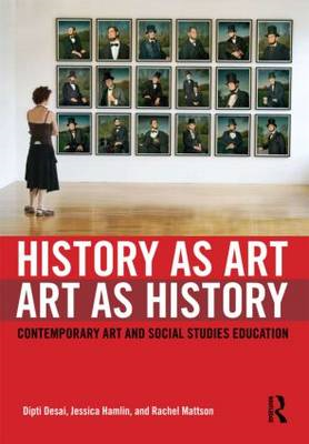 History as Art, Art as History: Contemporary Art and Social Studies Education (BOK)