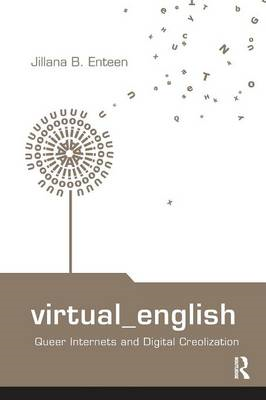 Virtual English: Queer Internets and Digital Creolization (BOK)