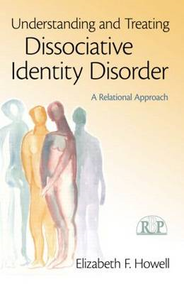 Understanding and Treating Dissociative Identity Disorder: A Relational Approach (BOK)