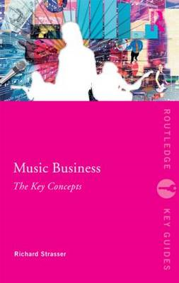 Music Business: The Key Concepts (BOK)