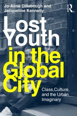 Lost Youth in the Global City: Class, Culture, and the Urban Imaginary (BOK)
