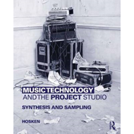 Music Technology and the Project Studio: Synthesis and Sampling (BOK)