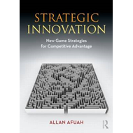 Strategic Innovation: New Game Strategies for Competitive Advantage (BOK)