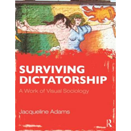 Surviving Dictatorship: A Work of Visual Sociology (BOK)