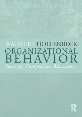 Organizational Behavior: Securing Competitive Advantage (BOK)