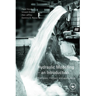 Hydraulic Modelling - an Introduction: Principles, Methods and Applications (BOK)