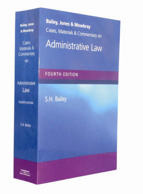 Bailey, Jones and Mowbray: Cases, Materials and Commentary on Administrative Law (BOK)