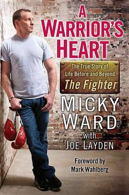 A Warrior's Heart: Life Before and Beyond The Fighter (BOK)