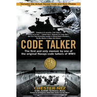 Code Talker: The First and Only Memoir by One of the Original Navajo Code Talkers of WWII (BOK)