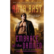Embrace Of The Damned: A Brotherhood of the Damned Novel (BOK)