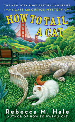 How To Tail A Cat: A Cats and Curios Mystery (BOK)