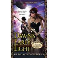 Dawn's Early Light: A Ministry of Peculiar Occurrences Novel (BOK)