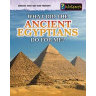 What Did the Ancient Egyptians Do for Me? (BOK)