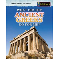 What Did the Ancient Greeks Do for Me? (BOK)