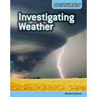 Investigating Weather: Weather Systems (BOK)