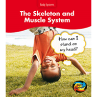 The Skeleton and Muscle Systems: How Can I Stand on My Head? (BOK)