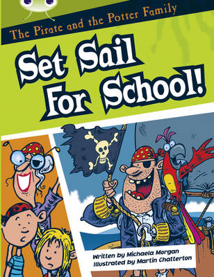 The Pirate and the Potter Family: Set Sail for School: White B/2a (BOK)
