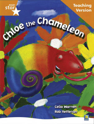 Rigby Star Guided Reading Orange Level: Chloe the Cameleon Teaching Version (BOK)