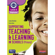 Level 3 Diploma Supporting Teaching and Learning in Schools, (BOK)