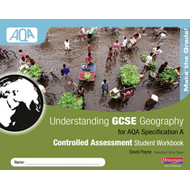 Understanding GCSE Geography AQA A Controlled Assessment Wor (BOK)