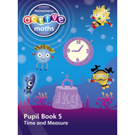Heinemann Active Maths -- Beyond Number -- First Level -- Pupil Book 5 -- Time and Measure (BOK)