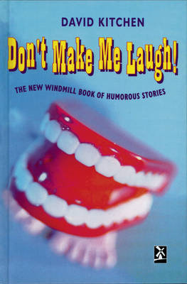 Don't Make Me Laugh: The Windmill Book of Humorous Stories (BOK)