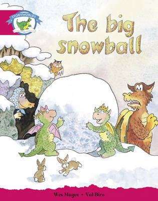 Literacy Edition Storyworlds Stage 5, Fantasy World, the Big Snowball (BOK)