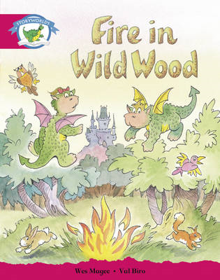 Literacy Edition Storyworlds Stage 5, Fantasy World, Fire in Wild Wood (BOK)