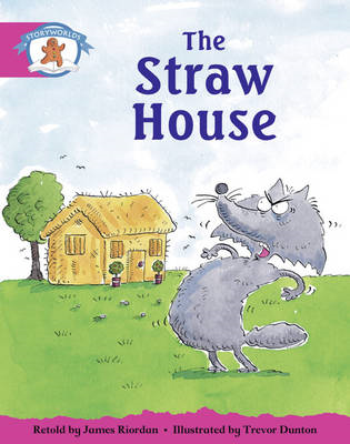 Literacy Edition Storyworlds Stage 5, Once Upon a Time World, the Straw House (BOK)