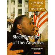 Living Through History: Core Book. Black Peoples of the Americas (BOK)
