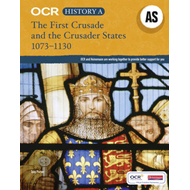OCR A Level History AS: The First Crusade and the Crusader S (BOK)