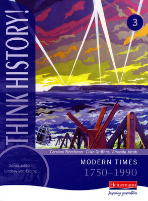 Think History: Modern Times 1750-1990 Core Pupil Book 3 (BOK)