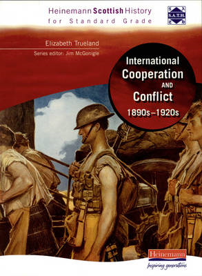 Heinemann Scottish History for Standard Grade: International Co-operation and Conflict 1890s-1920s (BOK)
