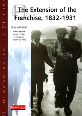 Heinemann Advanced History: The Extension of the Franchise: 1832-1931 (BOK)