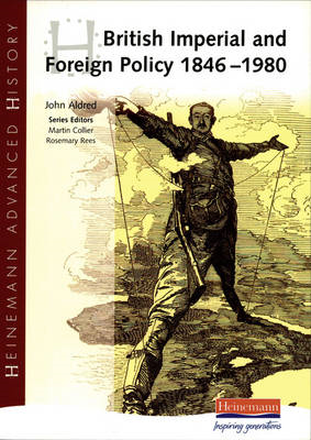 Heinemann Advanced History: British Imperial & Foreign Polic (BOK)