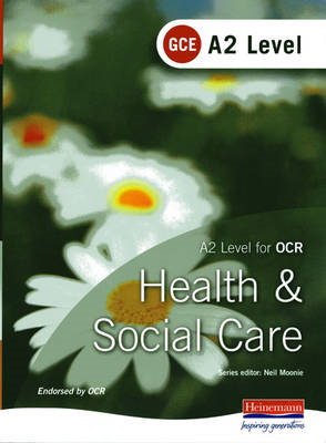 A2 GCE Health and Social Care Student Book for OCR (BOK)