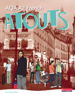 Atouts: AQA A2 French Student Book (BOK)
