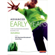 Advanced Early Years: For Foundation Degrees and Levels 4/5, (BOK)