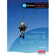GCE AS Level Health and Social Care Single Award Book (For E (BOK)