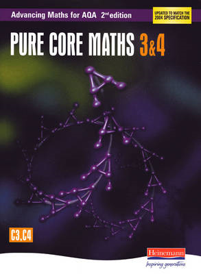 Advancing Maths for AQA: Pure Core 3 & 4  2nd Edition (C3 & (BOK)