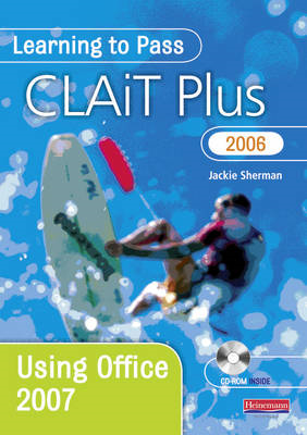 Learning to Pass CLAiT Plus 2006 Using Office 2007 (BOK)