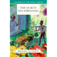 Year In San Fernando (Caribbean Writers Series) (BOK)