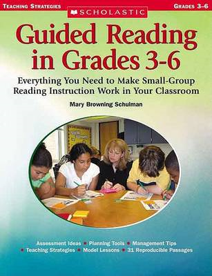 Guided Reading in Grades 3-6: Everything You Need to Make Small-Group Reading Instruction Work in Yo (BOK)
