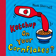Ketchup on Your Cornflakes? (BOK)