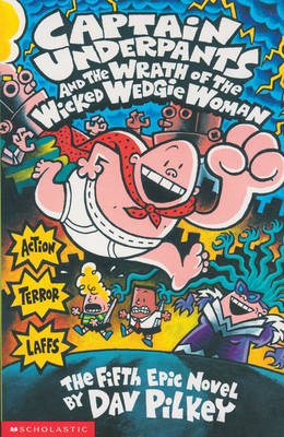 Captain Underpants and the Wrath of the Wicked Wedgie Woman (BOK)